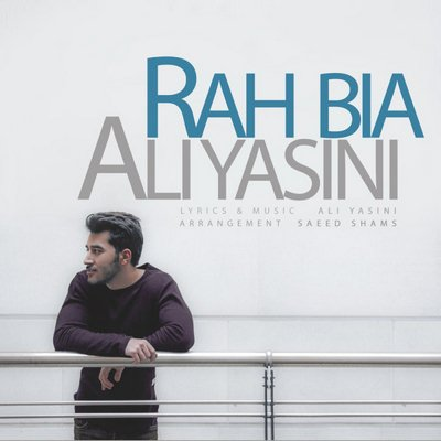 دانلود آهنگ راه بیا از علی یاسینی