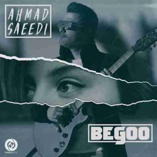 دانلود آهنگ بگو از احمد سعیدی